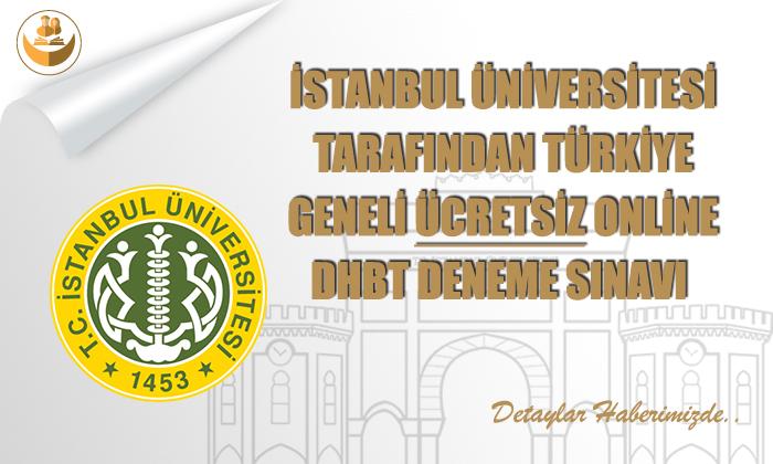 İstanbul Üniversitesi, Seni ÜCRETSİZ Online DHBT Sınavına Bekliyor!