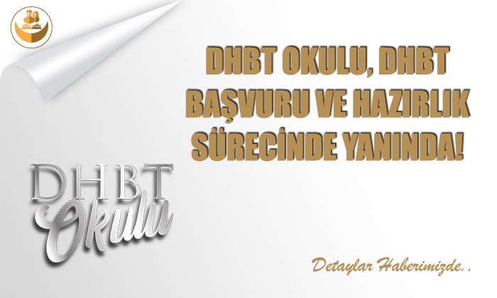 DHBT Okulu, DHBT Başvuru ve Hazırlık Sürecinde Yanınızda!